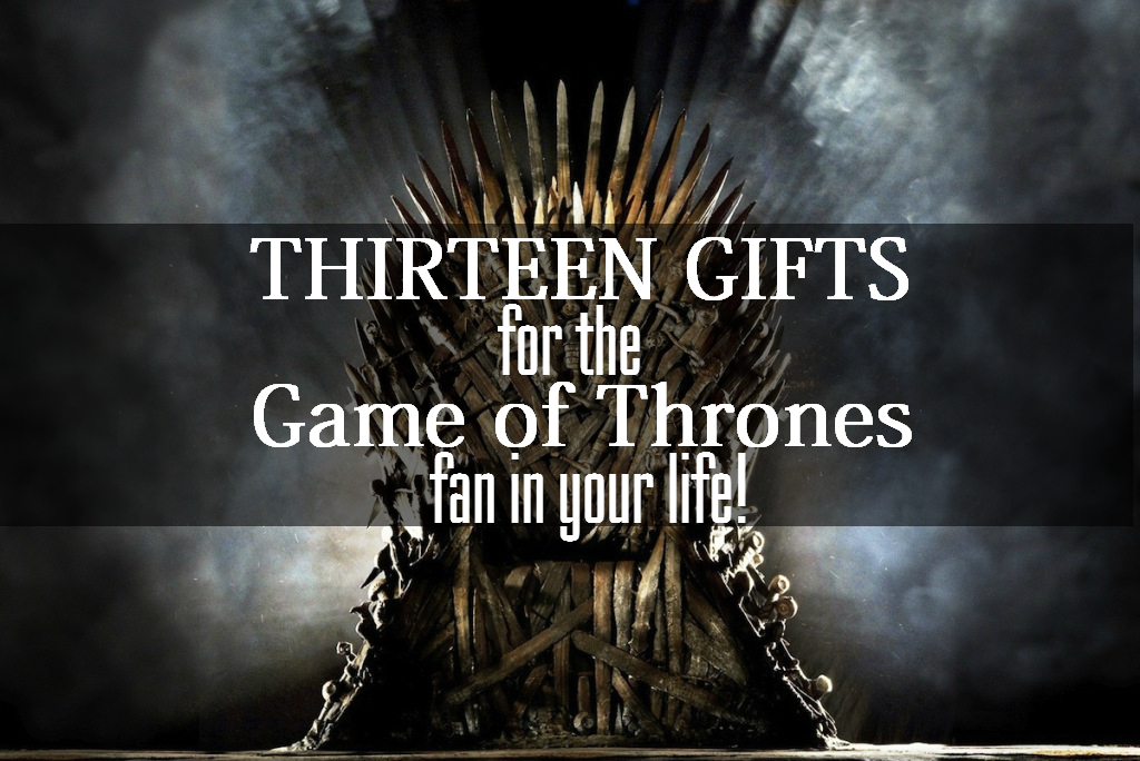 13 Gifts For The Game Of Thrones Fan In Your Life Sub